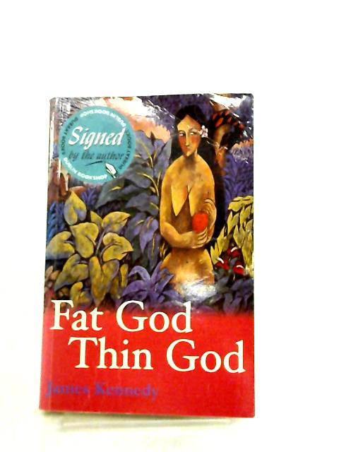 Fat God, Thin God By James Kennedy