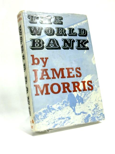 The World bank: A Prospect by James Morris