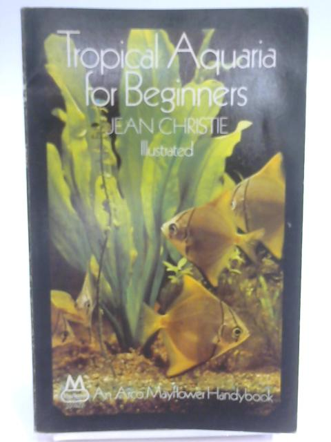 Tropical Aquaria for Beginners By Christie, Jean