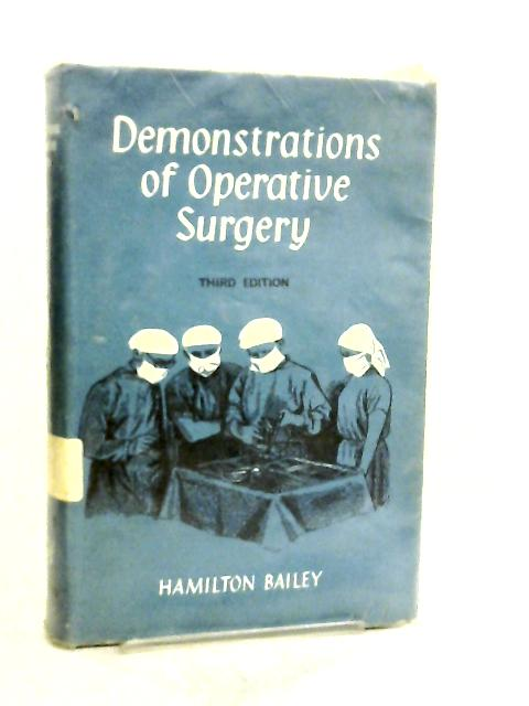 Demonstrations of Operative Surgery By Hamilton Bailey