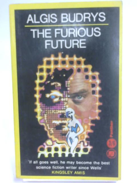 The Furious Future by Algis Budrys