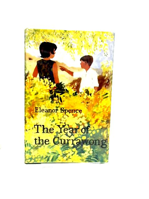 The Year of the Currawong by Spence, Eleanor