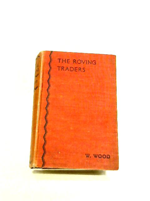 The Roving Traders by Walter Wood