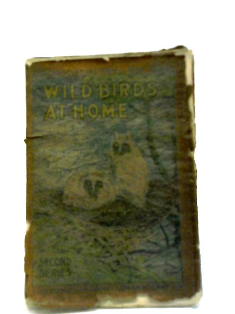 Gowans Nature Book No 5: Wild Birds At Home; Second Series. by No Author.