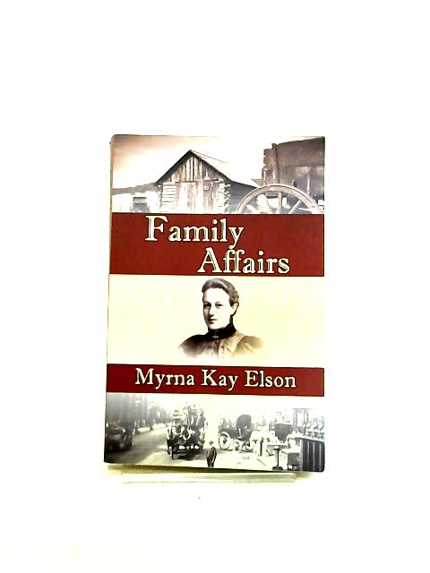 Family Affairs by Elson, Myrna