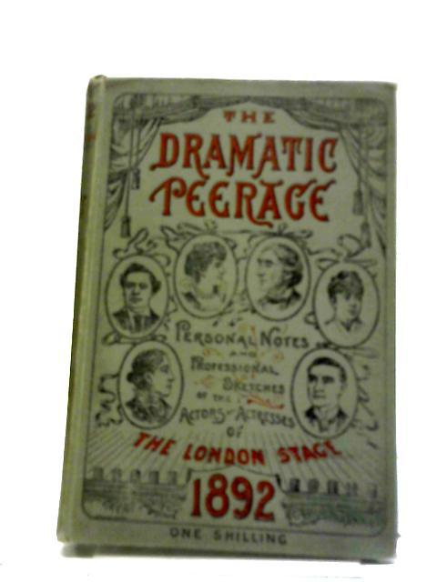 The Dramatic Peerage 1892 by Reid, E. & Compton, H.