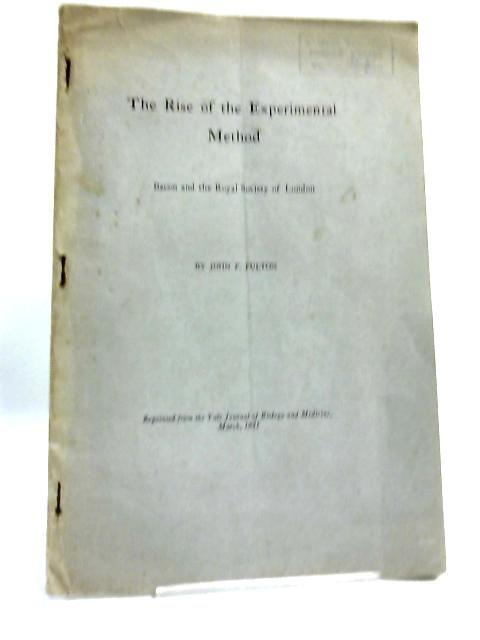 The Rise of the Experimental Method By John F Fulton