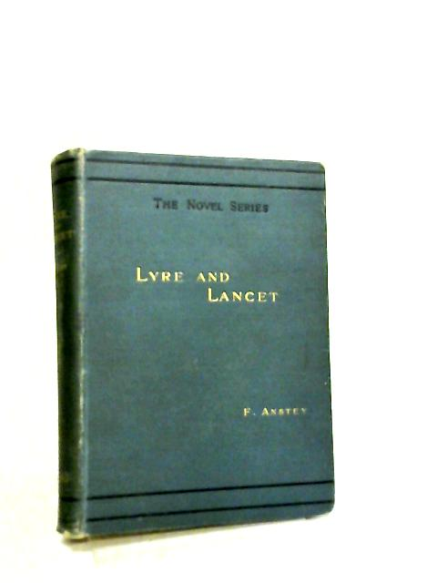 Lyre and Lancet, A Story in Scenes by F. Anstey