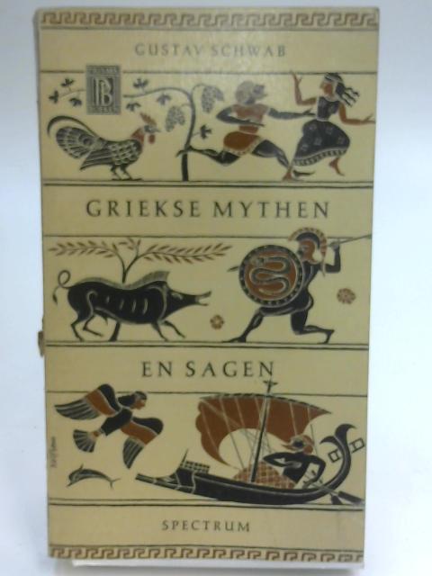 Griekse Mythen en Sagen by Gustav Schwab