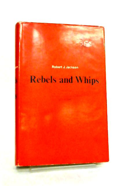 Rebels and Whips by Robert J. Jackson
