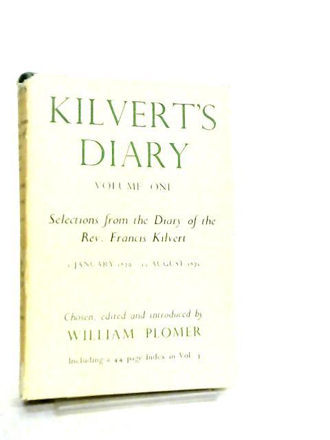 Kilvert's Diary Volume I, 1870 - 1879 by W. Plomer