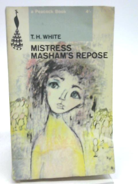 Mistress Masham's Repose by T H White By T H White