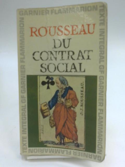 Du Contrat Social by Rousseau, J
