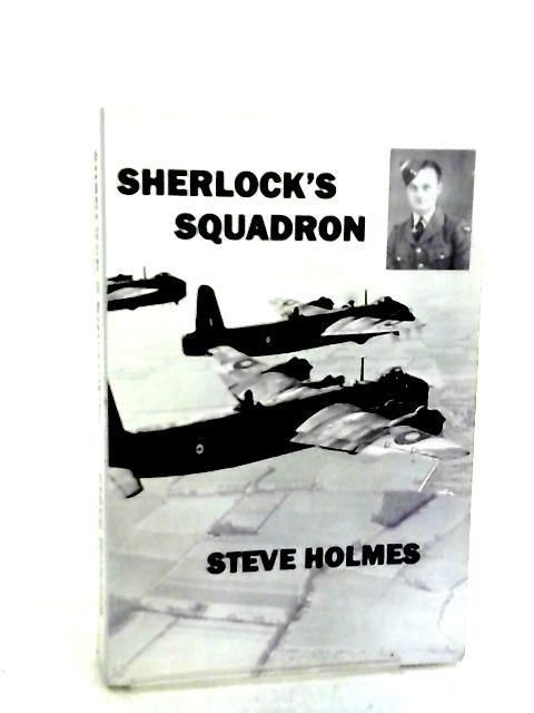 Sherlock's Squadron by Steve Holmes