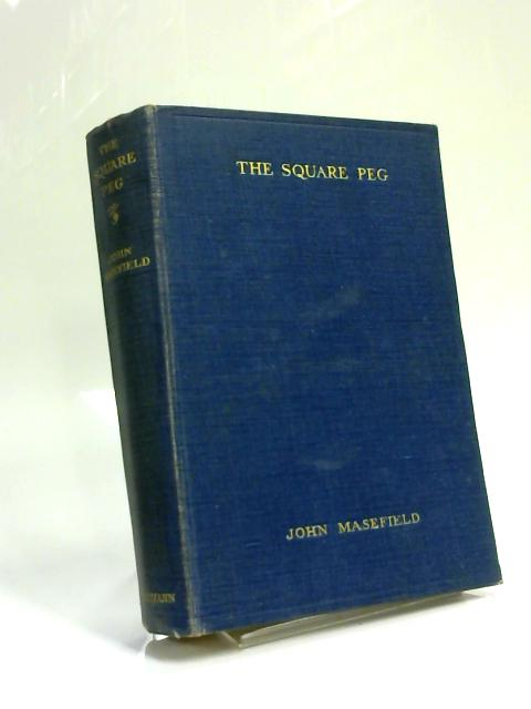 The Square Peg or The Gun Fella by John Masefield