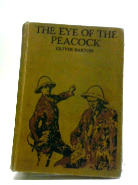 The Eye Of The Peacock by Barton, Oliver