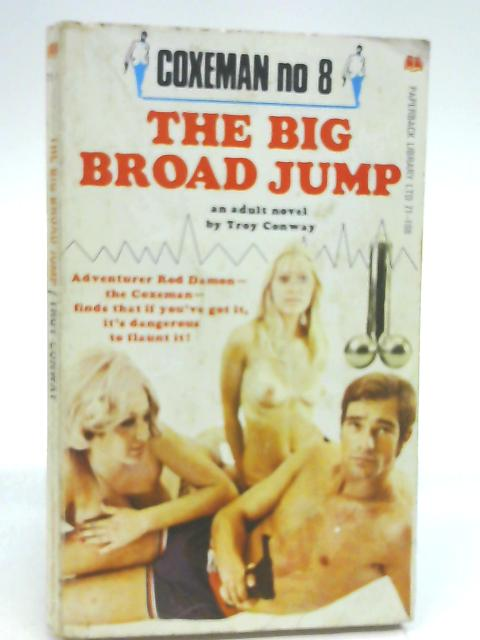 The Big Broad Jump by Conway, Troy