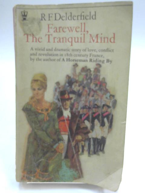 Farewell the Tranquil Mind by Delderfield, R. F.
