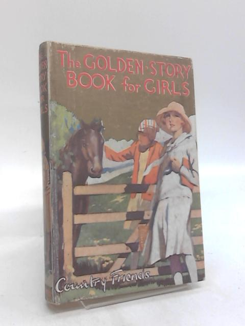 The Golden Story Book For Girls by Mrs Herbert Strang