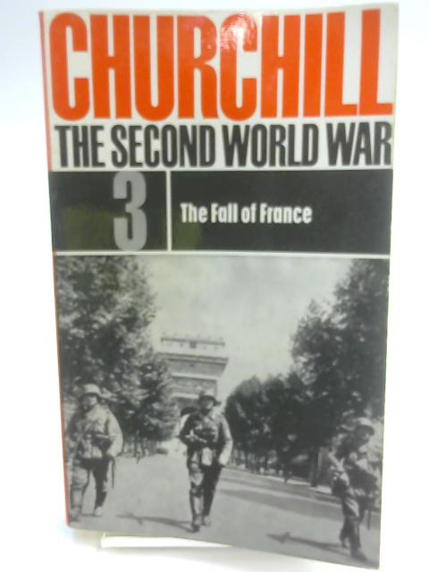 The Second World War 3. The Fall of France By Churchill, Winston S
