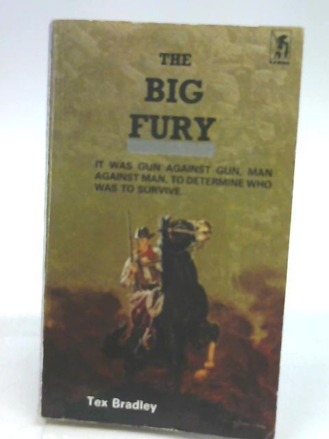 THE BIG FURY by Bradley, Tex