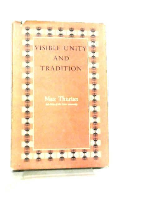 Visible Unity and Tradition by Max Thurian