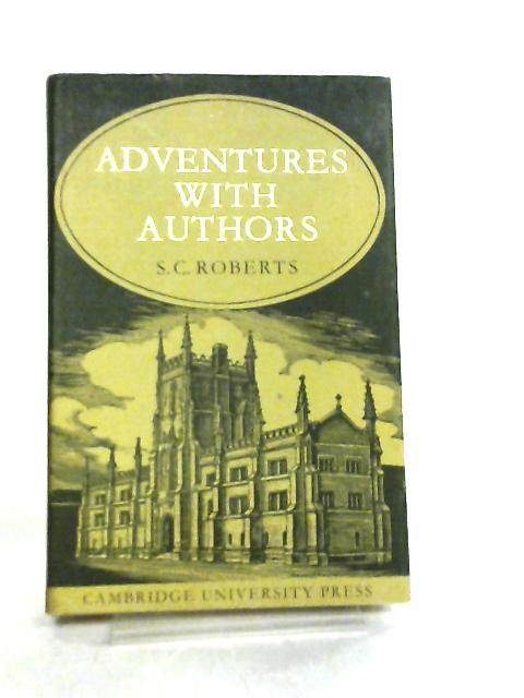 Adventures with Authors by S. C. Roberts