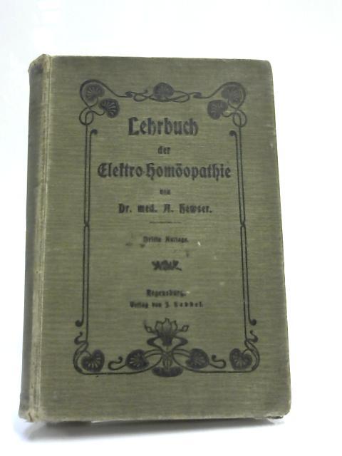Lehrbuch der Electro Homoopathie by Hewser