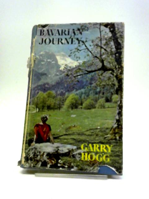 Bavarian Journey By Garry Hogg