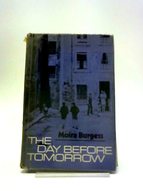 The Day Before Tomorrow by Moira Burgess