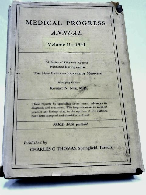 Medical Progress Annual Vol. II 1940 by Robert Nye