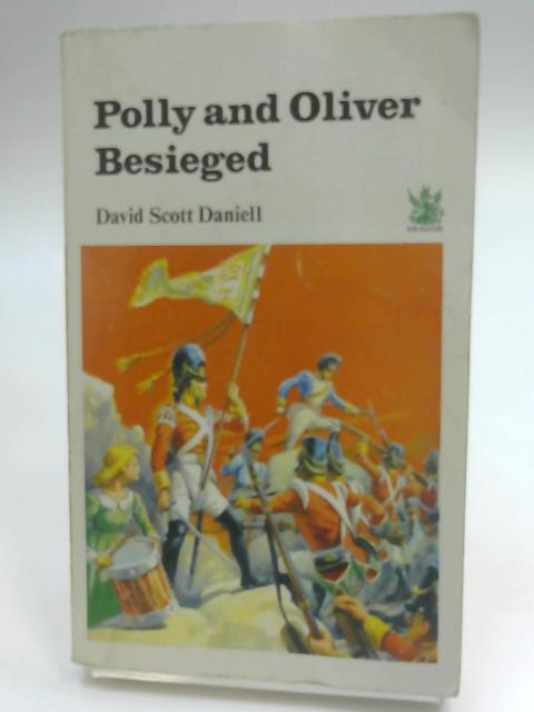 Polly and Oliver Besieged (Green Dragons) by David Scott Daniell