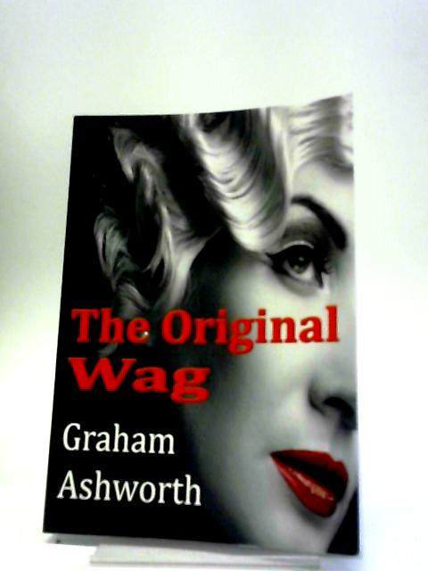 The Original Wag by Graham Ashworth