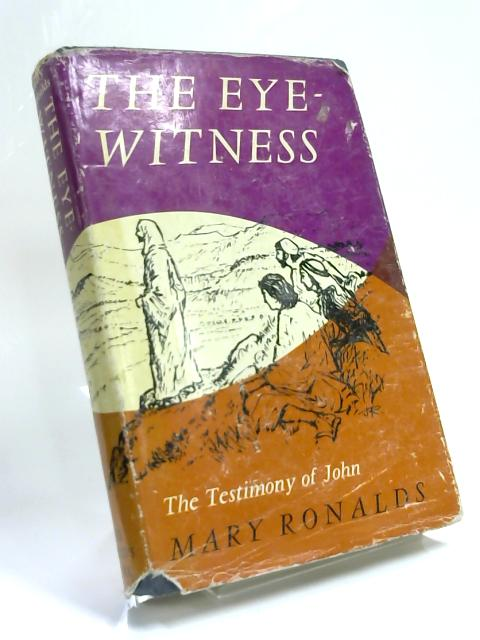 The Eye-Witness by Mary Ronalds
