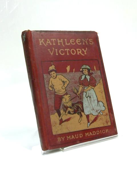 Kathleen's Victory by Maud Maddick