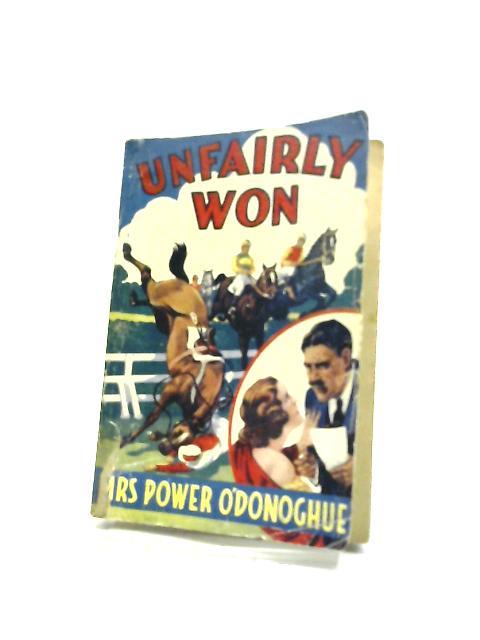 Unfairly Won by Nannie Power O'Donoghue