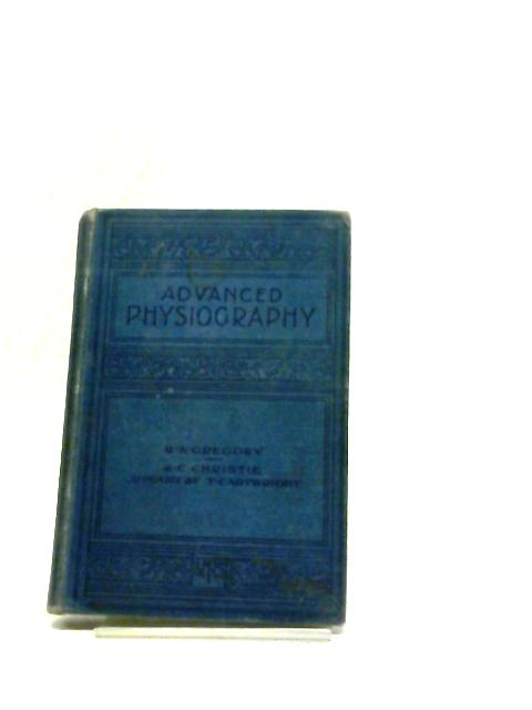 Advanced Physiography by Richard A. Gregory