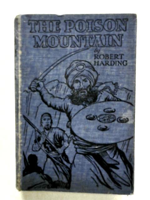 Poison Mountain by Robert Harding