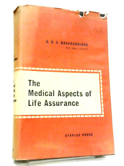 The Medical Aspects of Life Assurance By R. D. C. Brackenridge