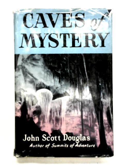Caves of mystery by Douglas, John Scott