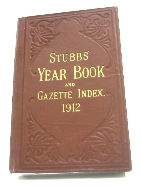 Stubbs Commercial Year Book and Gazette Index 1912 by Anon