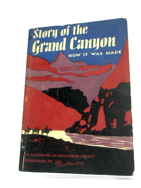 Story of the Grand Canyon By N.H. Darton