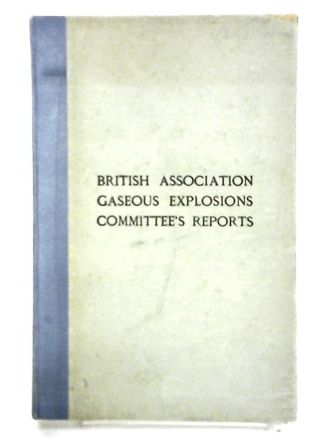 British Association Gaseous Explosions Committee's Reports by British Association Gaseous Explosions Committee