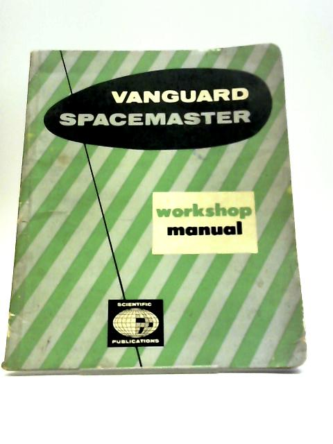 Workshop Manual For Standard Vanguard Spacemaster - Series II. by Unstated