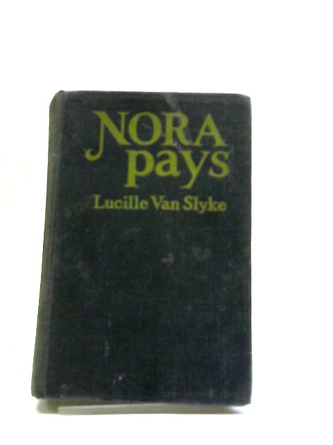 Nora Pays by Lucille Van Slyke