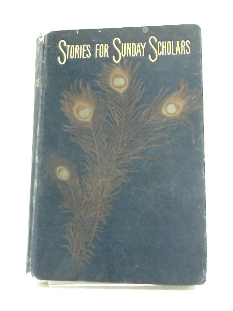 Stories for Sunday Scholars by Various