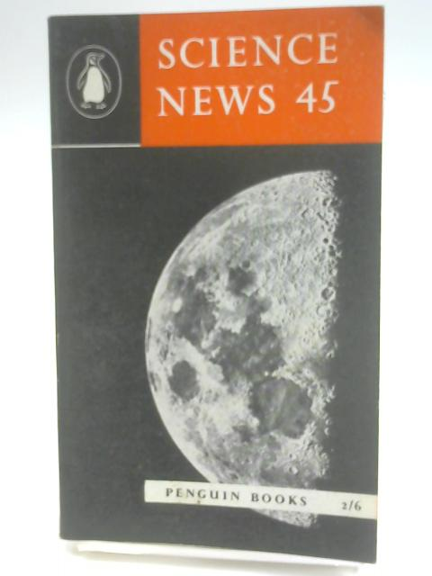 Penguin Science News 45 by Archie and Nan Clow