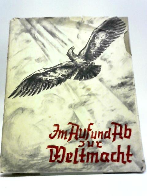 Im Auf Und Ab Zur Weltmacht by Walther Bedmann