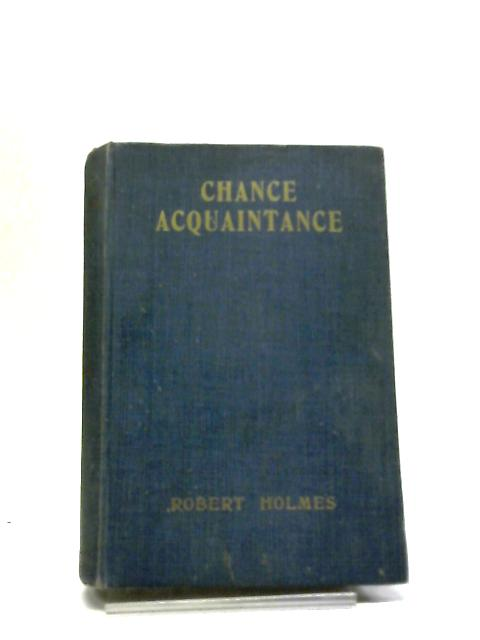 Chance Acquaintance by Robert Holmes