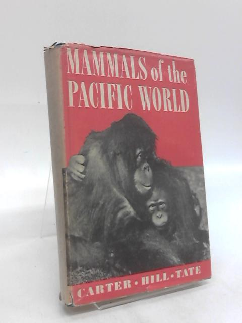 Mammals of the Pacific World. by T D Carter